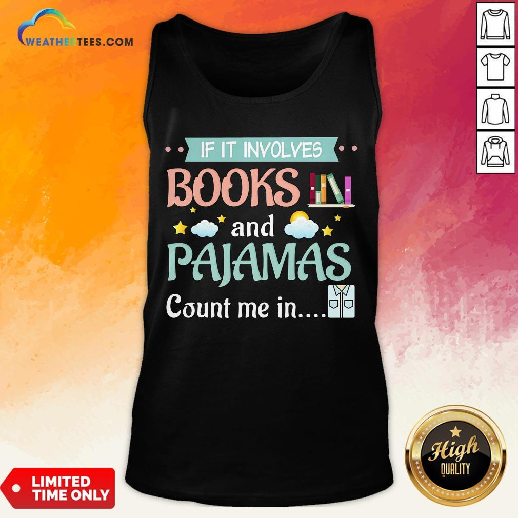 Fake If It Involves Books And Pajamas Count Me In Tank Top - Design By Weathertees.com
