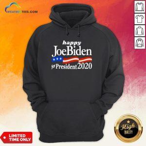 Feel Happy Joe Biden For President 2020 American Flag Hoodie - Design By Weathertees.com