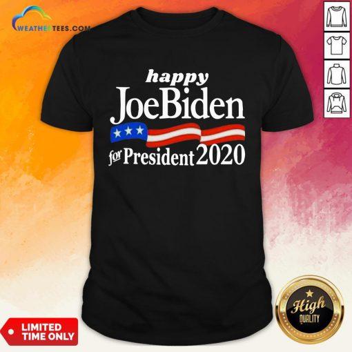 Feel Happy Joe Biden For President 2020 American Flag Shirt- Design By Weathertees.com