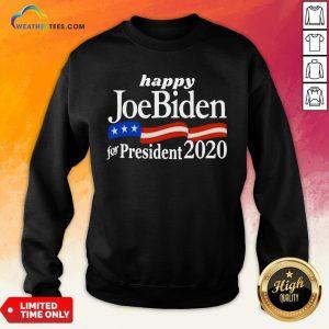 Feel Happy Joe Biden For President 2020 American Flag Sweatshirt - Design By Weathertees.com