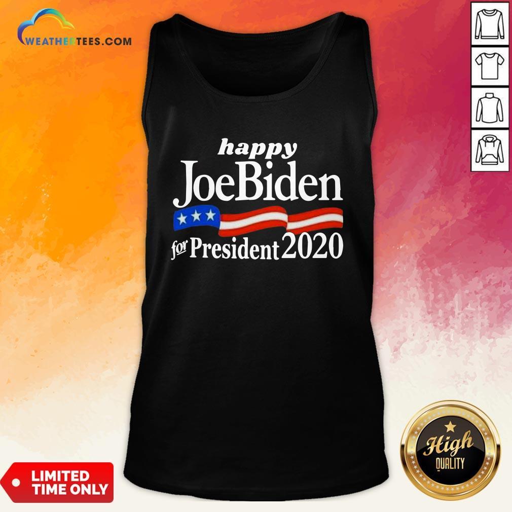 Feel Happy Joe Biden For President 2020 American Flag Tank Top - Design By Weathertees.com
