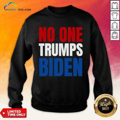 Funny No One Trumps Biden Funny Biden Election Sweatshirt- Design By Weathertees.com