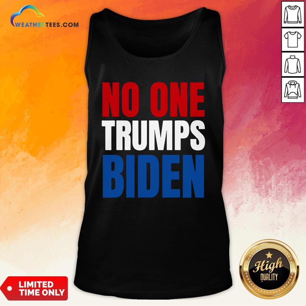 Funny No One Trumps Biden Funny Biden Election Tank Top- Design By Weathertees.com