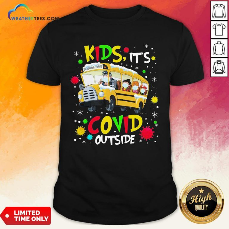 Go School Bus Kids It's Covid Outside Christmas Shirt- Design By Weathertees.com