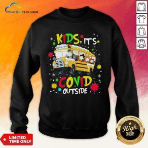 Go School Bus Kids It's Covid Outside Christmas Sweatshirt- Design By Weathertees.com
