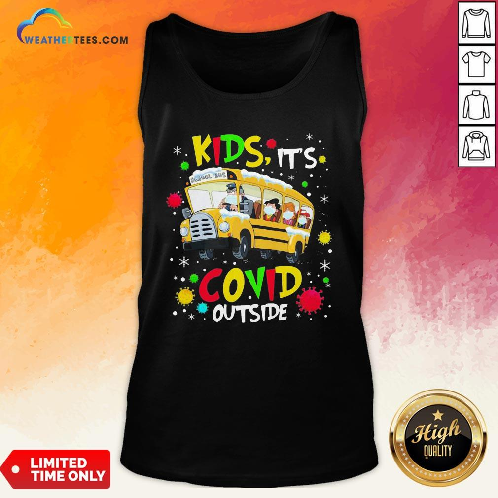 Go School Bus Kids It's Covid Outside Christmas Tank Top - Design By Weathertees.com
