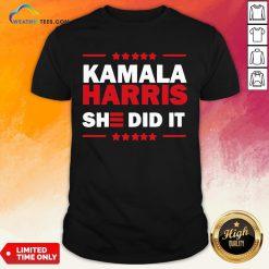 Good Biden Harris 2020 Kamala Harris She Did It 2021 Shirt - Design By Weathertees.com