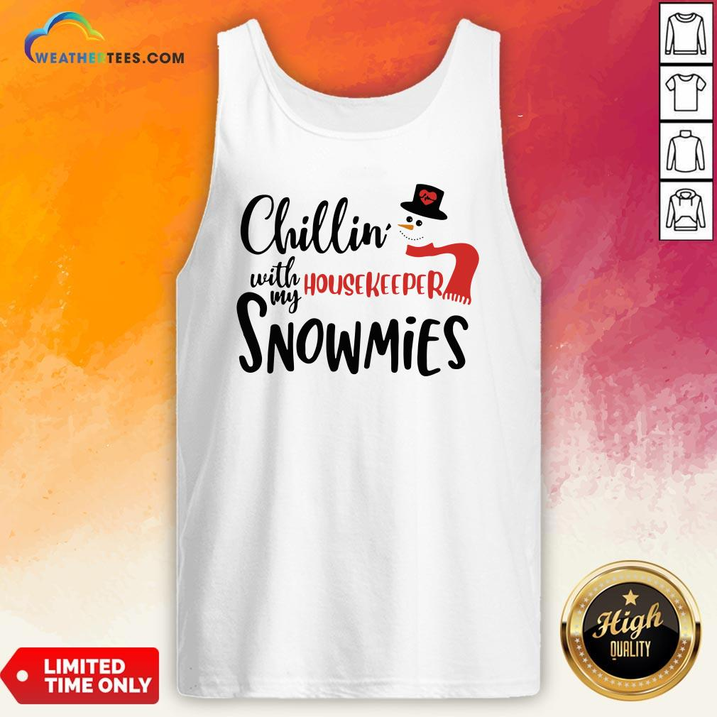 Good Chillin' With My Housekeeper Snowmies Christmas Tank Top- Design By Weathertees.com