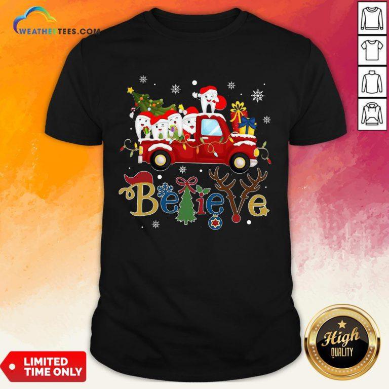 Good Dental Believe Merry Christmas Shirt - Design By Weathertees.com