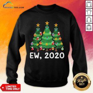 Good Ew 2020 Funny Christmas Pajama For Family Sweatshirt - Design By Weathertees.com