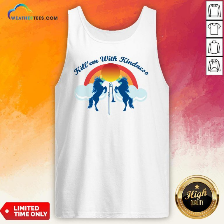 Good Funny Horse Kill'em With Kindness New Day Tank Top - Design By Weathertees.com