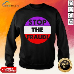 Good Stop The Fraud Presidential Election 2020 Sweatshirt - Design By Weathertees.com
