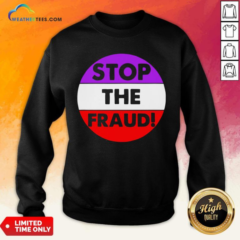 Good Stop The Fraud Presidential Election 2020 Sweatshirt - Design By Weathertees.com