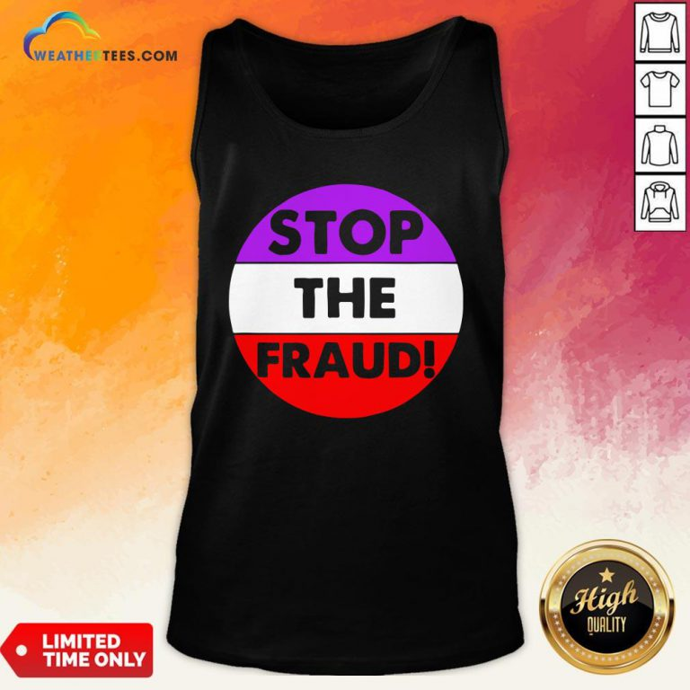 Good Stop The Fraud Presidential Election 2020 Tank Top - Design By Weathertees.com