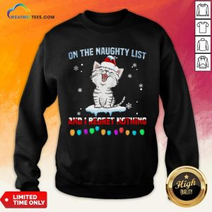Half Cat Santa On The Naughty List And I Regret Nothing Sweatshirt- Design By Weathertees.com