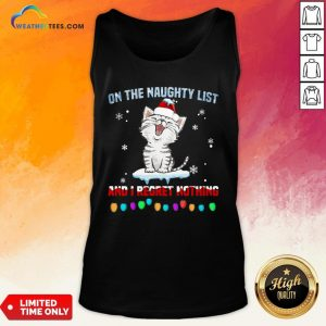 Half Cat Santa On The Naughty List And I Regret Nothing Tank Top - Design By Weathertees.com