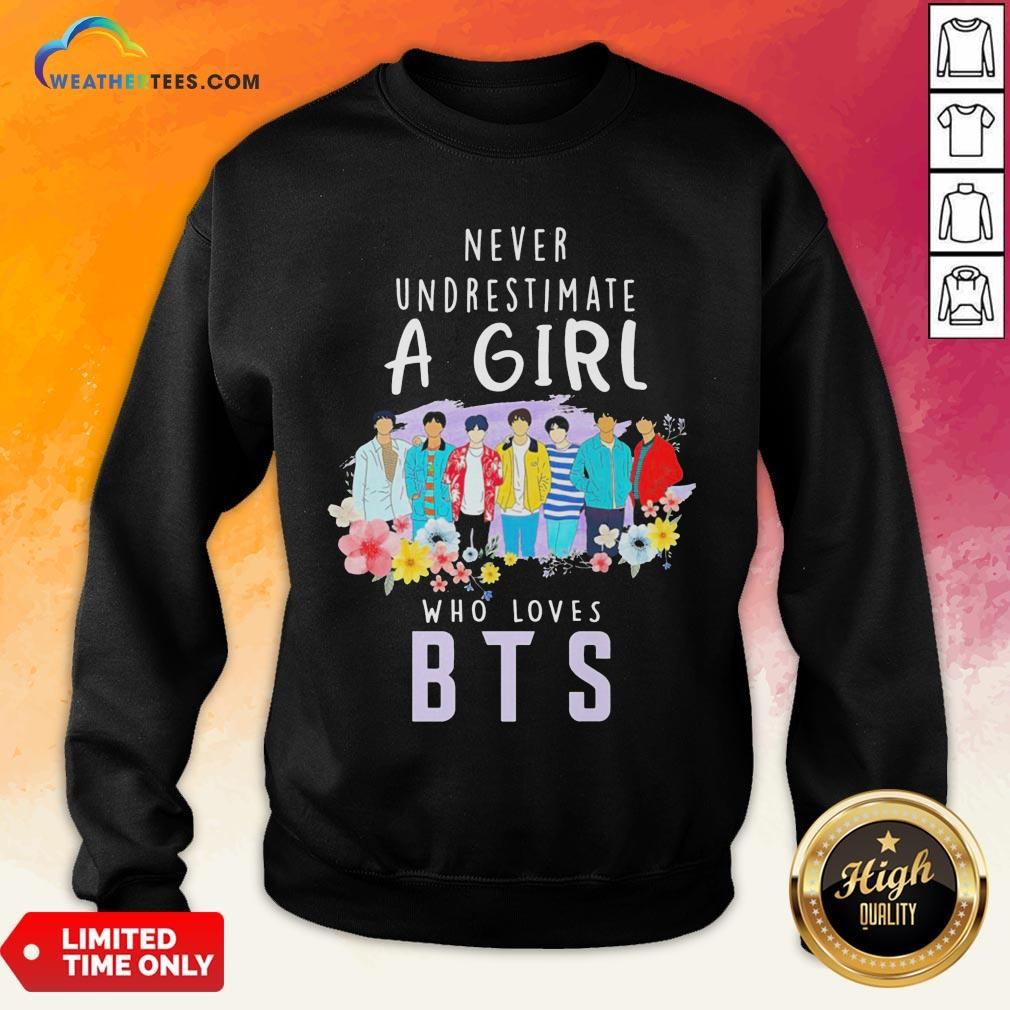 Happy Never Underestimate A Girl Who Loves BTS Sweatshirt - Design By Weathertees.com