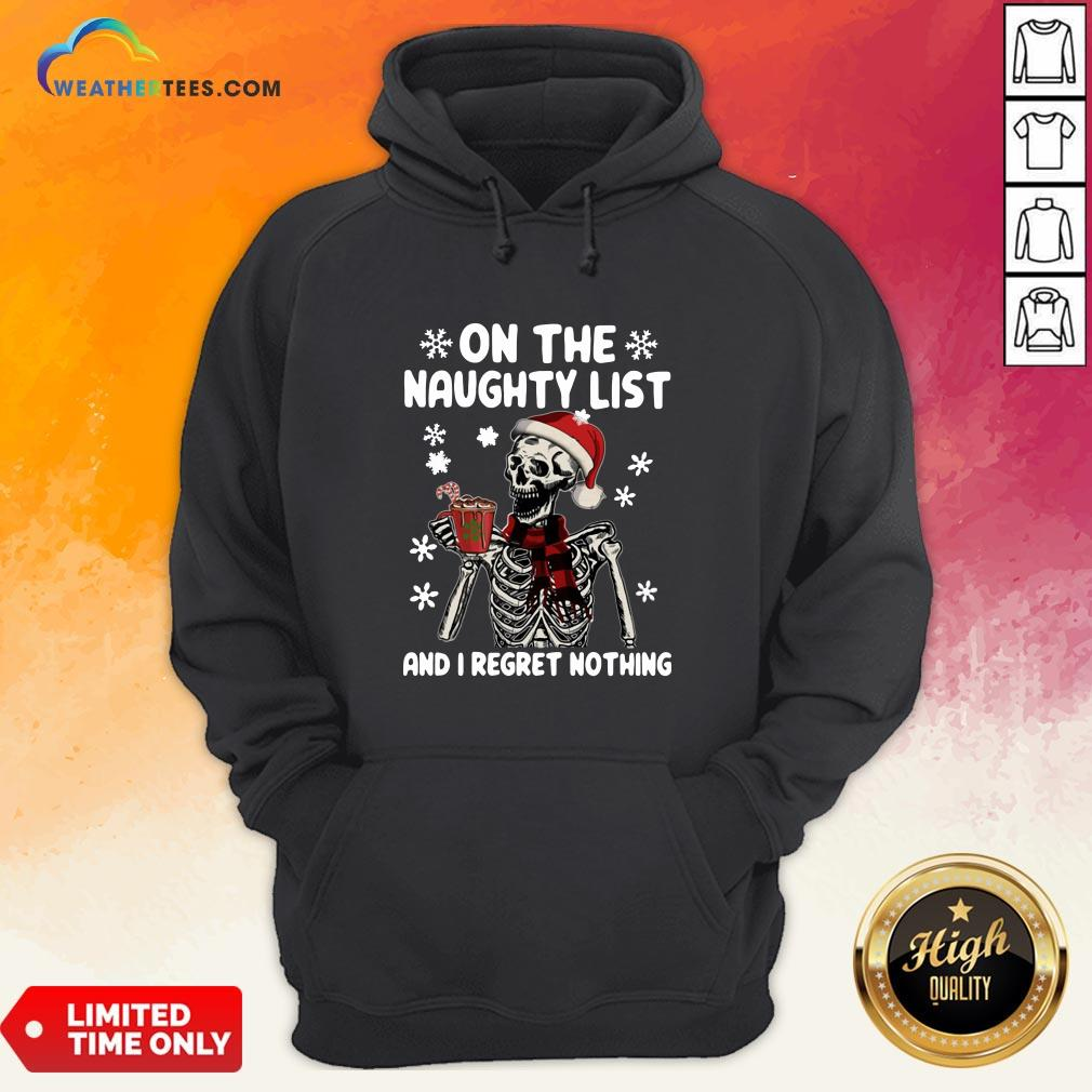 Happy Santa Skeleton On The Naughty List And I Regret Nothing Christmas Hoodie - Design By Weathertees.com