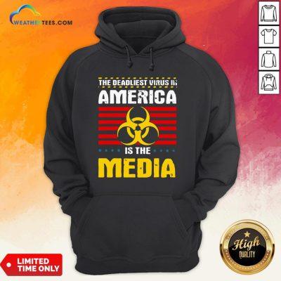 Hot Deadliest Virus In America Is The Media Toxic Fake News 2020 Hoodie - Design By Weathertees.com
