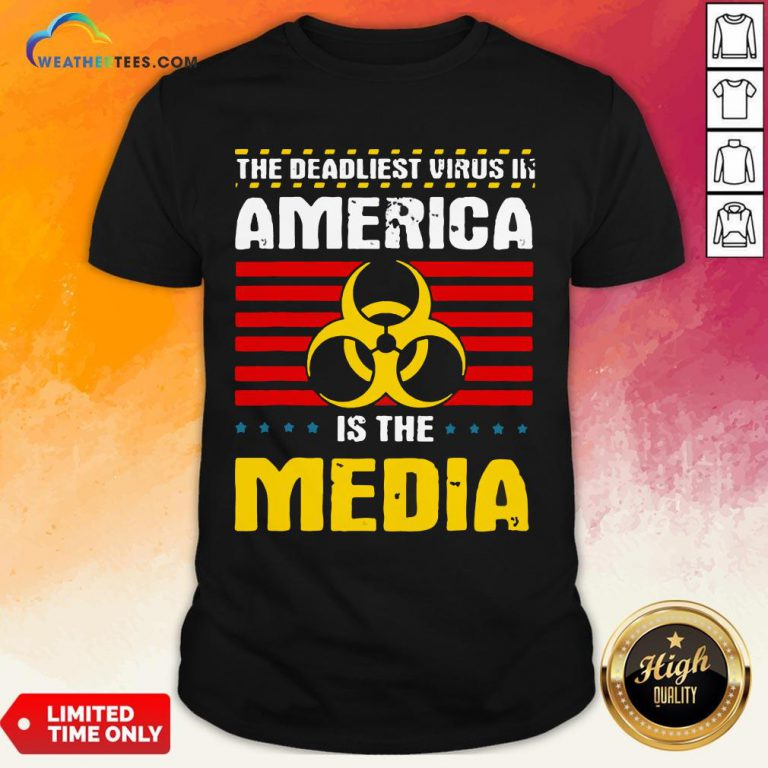 Hot Deadliest Virus In America Is The Media Toxic Fake News 2020 Shirt - Design By Weathertees.com