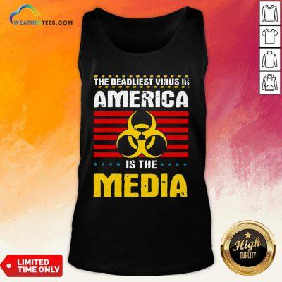 Hot Deadliest Virus In America Is The Media Toxic Fake News 2020 Tank Top - Design By Weathertees.com