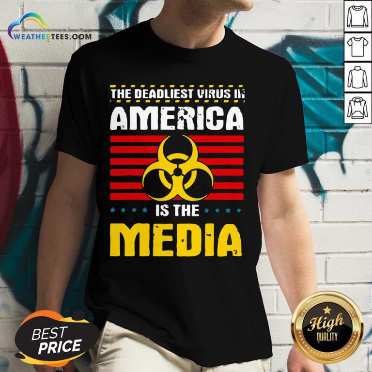 Hot Deadliest Virus In America Is The Media Toxic Fake News 2020 V-neck- Design By Weathertees.com