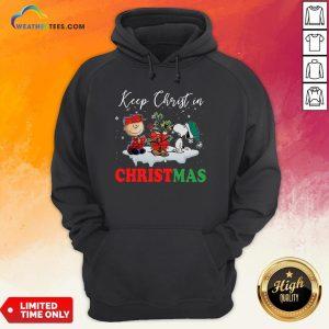 Keep Snoopy And Charlie Brown Keep Christ In Christmas 2020 Hoodie- Design By Weathertees.com