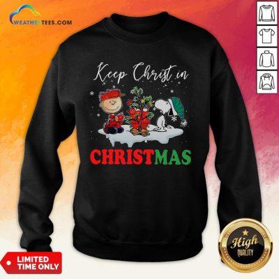 Keep Snoopy And Charlie Brown Keep Christ In Christmas 2020 Sweatshirt- Design By Weathertees.com