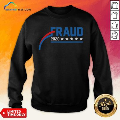 Nice Fraud 2020 America Stars Sweatshirt- Design By Weathertees.com