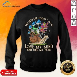 Nice Funny Gnomes And Into The Forest I Go Lose My Mind And Find My Soul Sweatshirt- Design By Weathertees.com