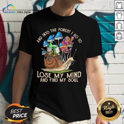 Nice Funny Gnomes And Into The Forest I Go Lose My Mind And Find My Soul V-neck - Design By Weathertees.com
