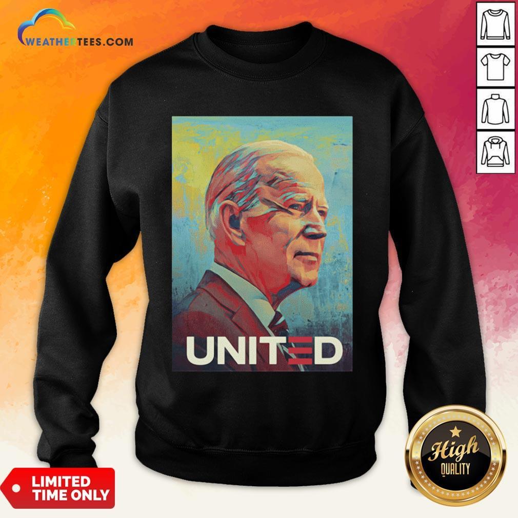 Nice Joe Biden United Gift Sweatshirt - Design By Weathertees.com