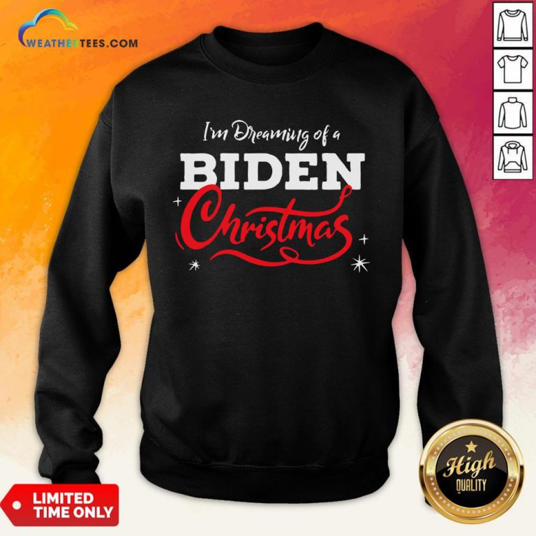 Official I'm Dreaming Of A Biden Christmas New President 2020 Sweatshirt - Design By Weathertees.com