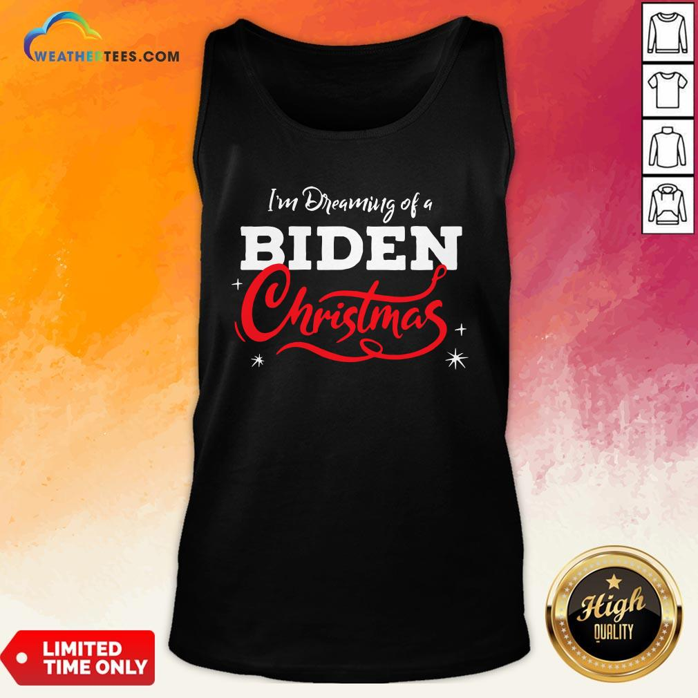 Official I'm Dreaming Of A Biden Christmas New President 2020 Tank Top - Design By Weathertees.com