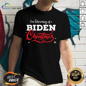 Official I'm Dreaming Of A Biden Christmas New President 2020 V-neck - Design By Weathertees.com