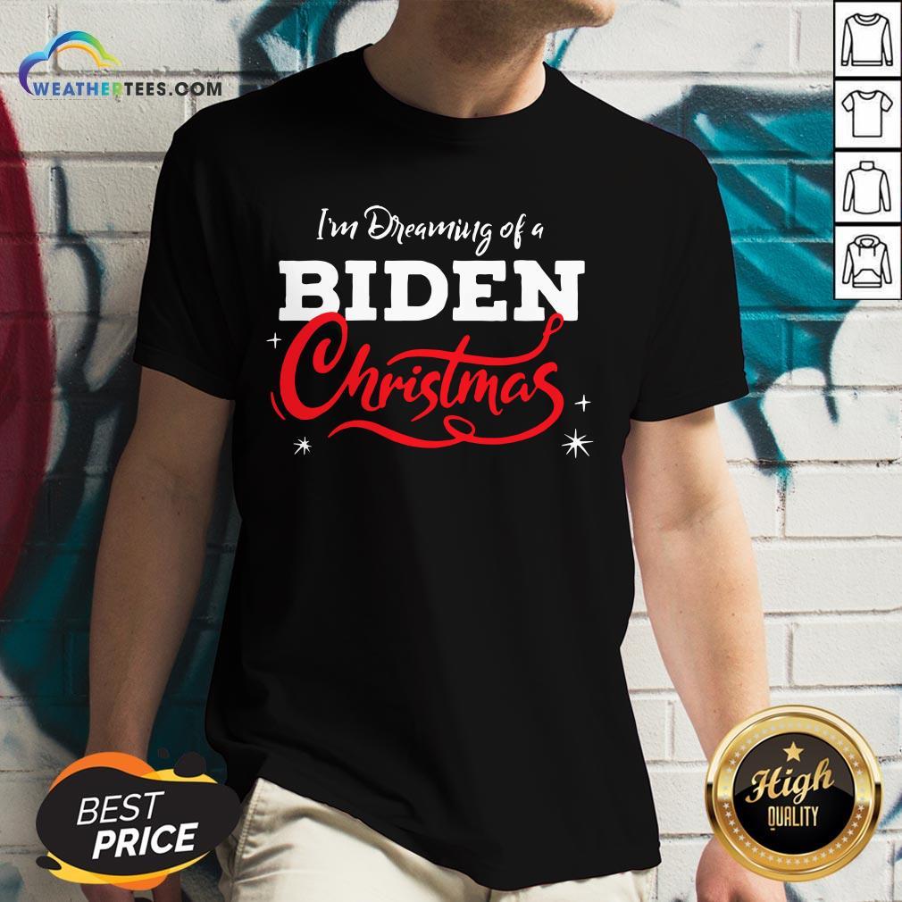 Official I'm Dreaming Of A Biden Christmas New President 2020 V-neck - Design By Weathertees.com