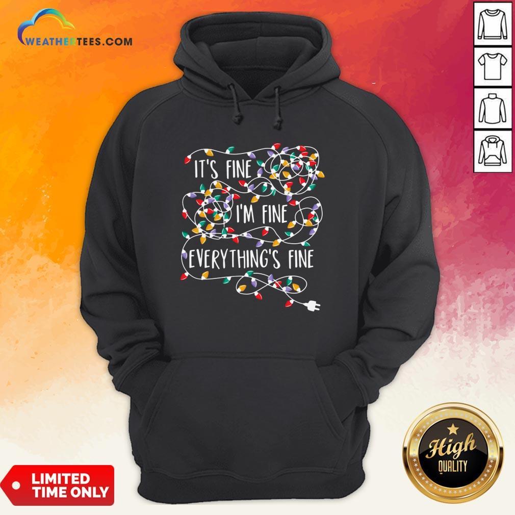 Original Its Fine Im Fine Every Things Fine Hoodie- Design By Weathertees.com