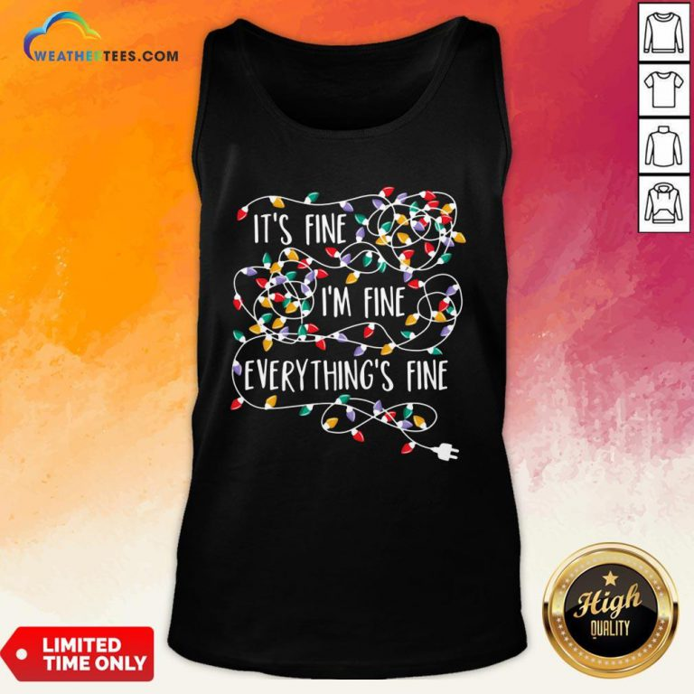 Original Its Fine Im Fine Every Things Fine Tank Top- Design By Weathertees.com