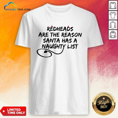 Other Redheads Are The Reason Santa Has A Naughty List Shirt- Design By Weathertees.com