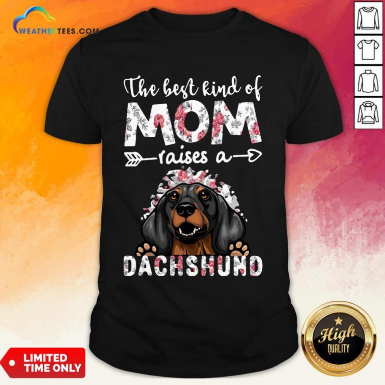 OtherThe Best Kind Of Mom Raises A Dachshund Dog Shirt- Design By Weathertees.com