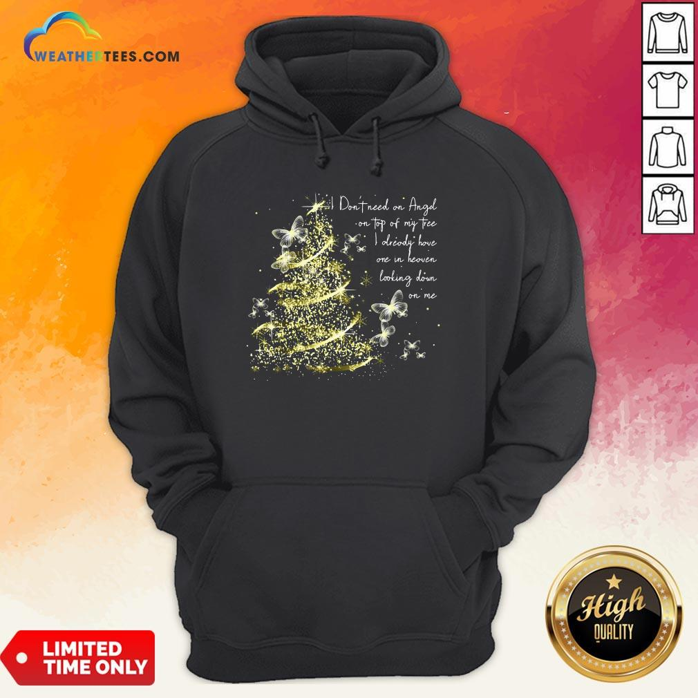 Premium Butterfly I Don't Need An Angel On Top Of My Tree I Already Have One In Heaven Looking Down On Me Hoodie- Design By Weathertees.com