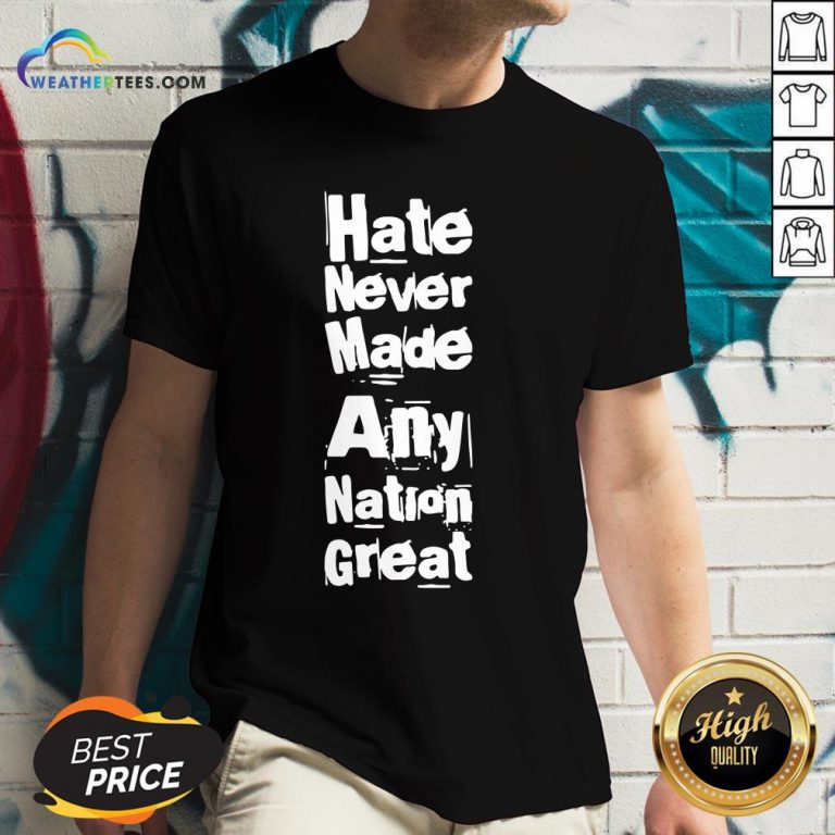 Premium Hate Never Made Any Nation Great Biden Supporters Anti Trump 2020 V-neck- Design By Weathertees.com