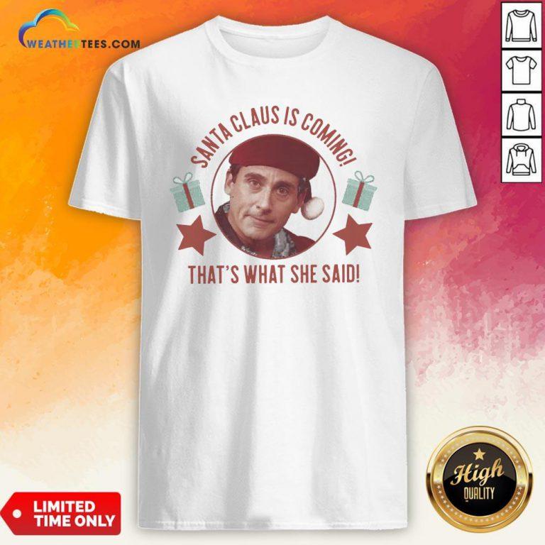 Premium Michael Scott Santa Claus Is Coming That's What She Said Shirt- Design By Weathertees.com