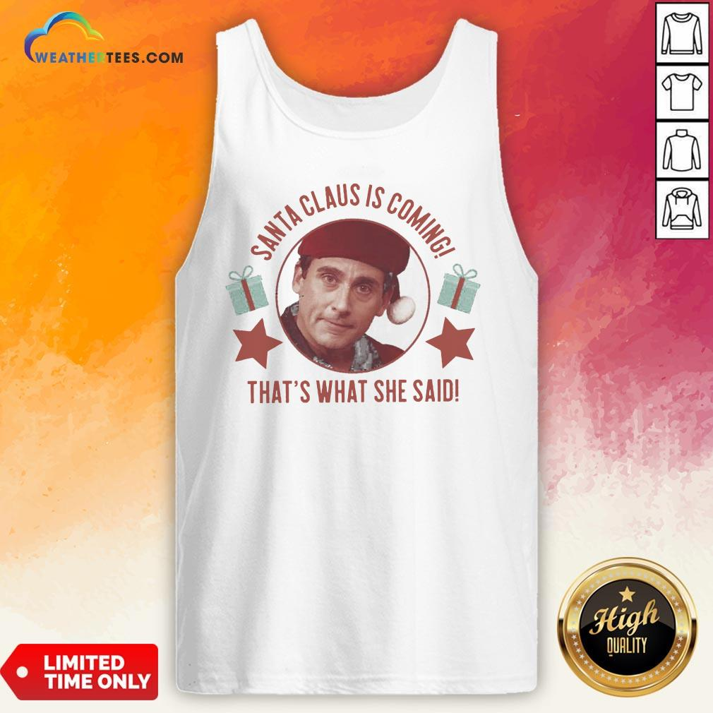 Premium Michael Scott Santa Claus Is Coming That's What She Said Tank Top- Design By Weathertees.com