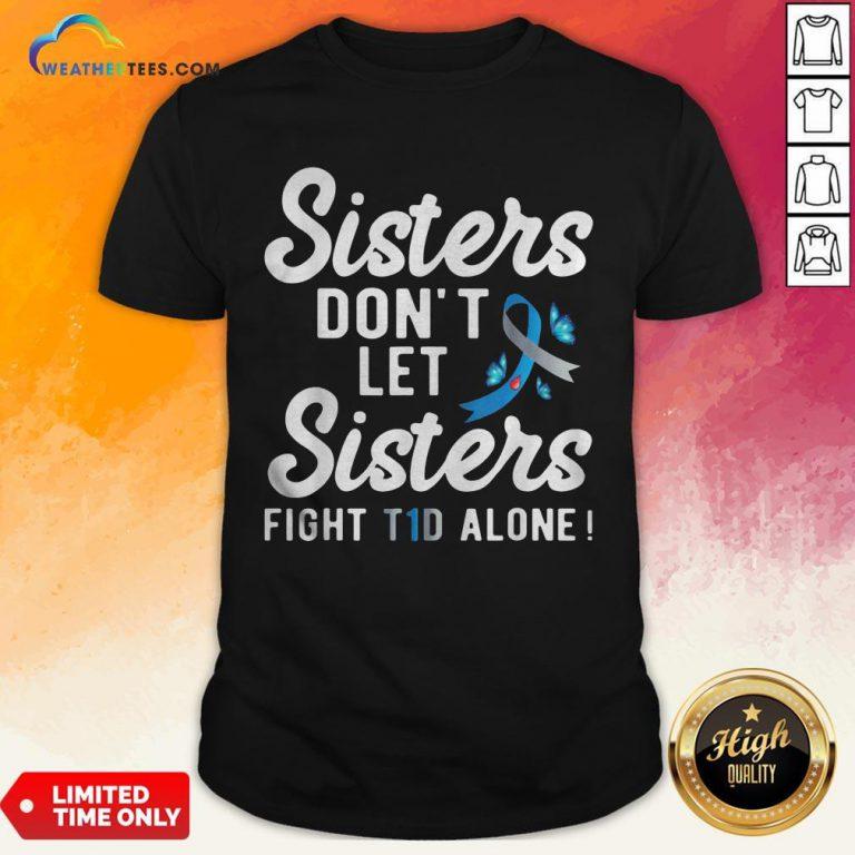 Premium Sister Type 1 Diabetes Awareness Shirt - Design By Weathertees.com