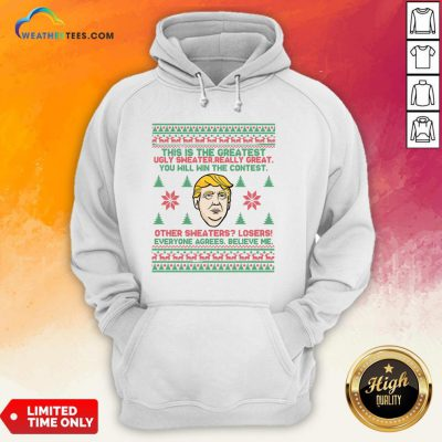 Premium Trump This Is The Greatest Ugly Sweater Really Great You Will Win The Contest Other Christmas Hoodie- Design By Weathertees.com
