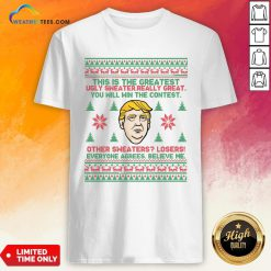 Premium Trump This Is The Greatest Ugly Sweater Really Great You Will Win The Contest Other Christmas Shirt - Design By Weathertees.com