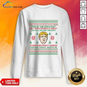 Premium Trump This Is The Greatest Ugly Sweater Really Great You Will Win The Contest Other Christmas Sweatshirt - Design By Weathertees.com