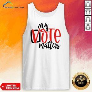 Premium Your Vote Matters Tank Top - Design By Weathertees.com