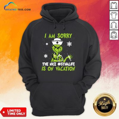 Pretty Grinch Nurse I Am Sorry The Nice Stnalife Is On Vacation Christmas Hoodie - Design By Weathertees.com